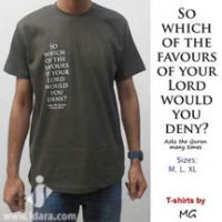 T-Shirt : So which of the Favours of your Lord would you deny?