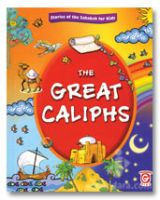 The Great Caliphs : Stories of the Sahabah for Kids