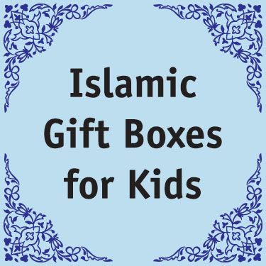Islamic Gift Boxes for Kids