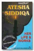 Hazrat Ayesha Siddiqa: Her Life and Works
