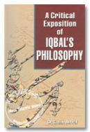 A Critical Exposition of Iqbals Philosophy