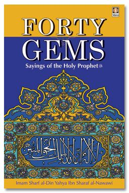 Forty Gems - Sayings of The Holy Prophet (SaW)