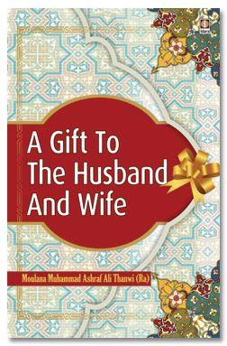 A Gift to Husband and Wife - English Translation of TOHFATUZ ZAUJAIN