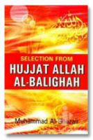 Selection From Hujjat Allah Al-Balighah