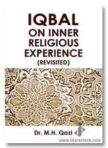 Iqbal on Inner Religious Experience (Revisited)