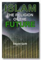 Islam the Religion of the Future