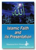 Islamic Faith and its Presentation