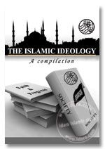 The Islamic Ideology - A Compilation