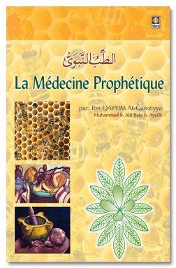 La Medecine Prophetique - Tibbe Nabawi - French