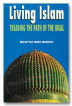 Living Islam : Treading the Path of Ideal