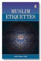 Muslim Etiquettes