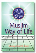 Muslim Way of Life : A. A. Thanvi