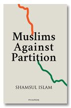 Muslims Against Partition - Revisiting the legacy of Allah Bakhsh and other patriotic Muslims