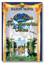 No Room for Terrorism in Islam - Harun Yahya
