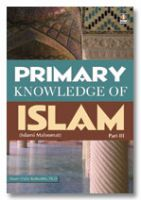 Primary Knowledge of Islam - Part 3