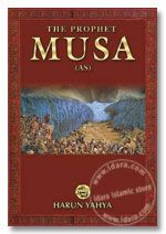 The Prophet Musa (AS)   By Harun Yahya