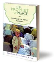The Prophet of Peace: Teachings of the Prophet Muhammad