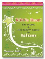 Rabia Basri : The Mystic and Her Fellow Saints in Islam