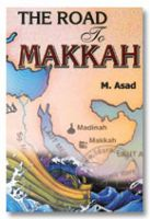 The Road to Makkah - By Muhammad Asad