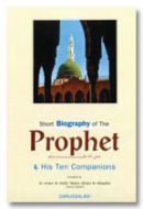 Short Biography of The Prophet (S) and His Ten Companions