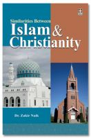Similarities Between Islam and Christianity - - Dr Zakir Naik