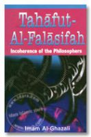 Tahafut al-Falasifa : Incoherence of the Philosophers