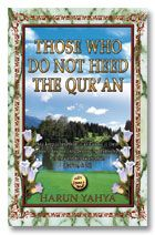 Those Who Do Not Heed The Quran