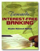 Towards Interest Free Banking
