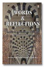Words and Reflections of Maulana Muhammed Ilyas (Rah)