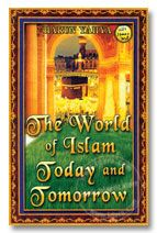 The World of Islam Today and Tomorrow - Harun Yahya